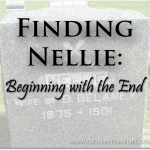 Finding Nellie Part I: Beginning With the End