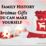 Nine Family History Gifts You Can Make Yourself