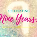 Celebrating Nine Years of Blogging!