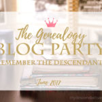 The June Genealogy Blog Party: Remember the Descendants