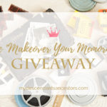 "Enter the ""Makeover Your Memories"" Giveaway!"