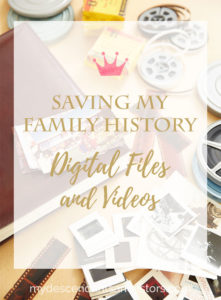Saving My Family History: Digital Files and Media