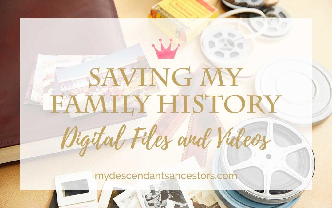 Saving My Family History: Digital Files & Videos