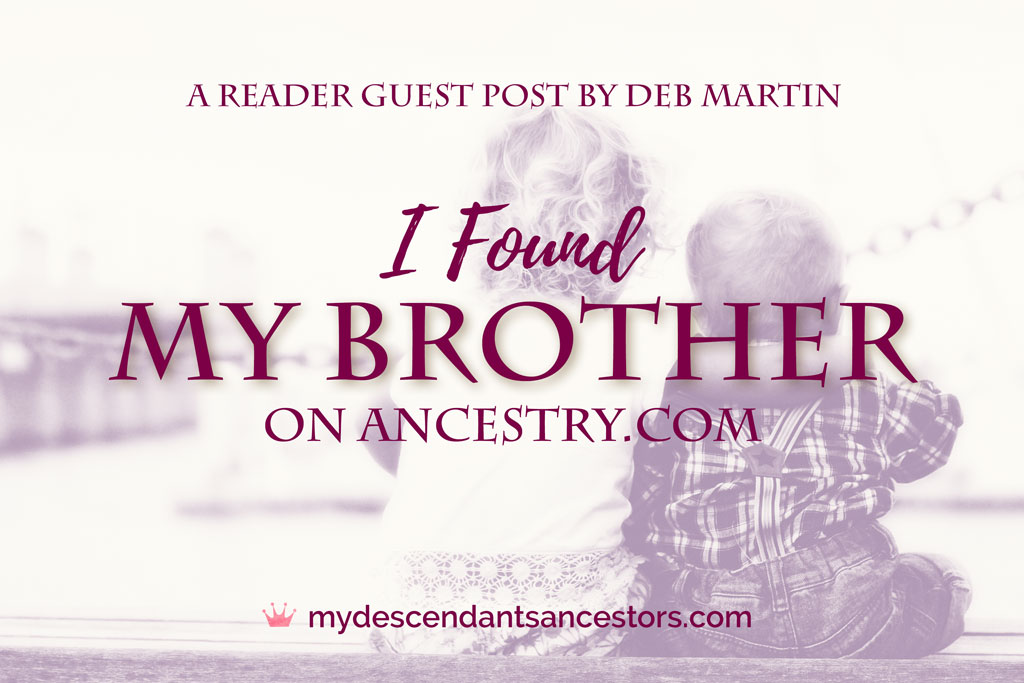 A Reader Guest Post: I Found My Brother on Ancestry.com