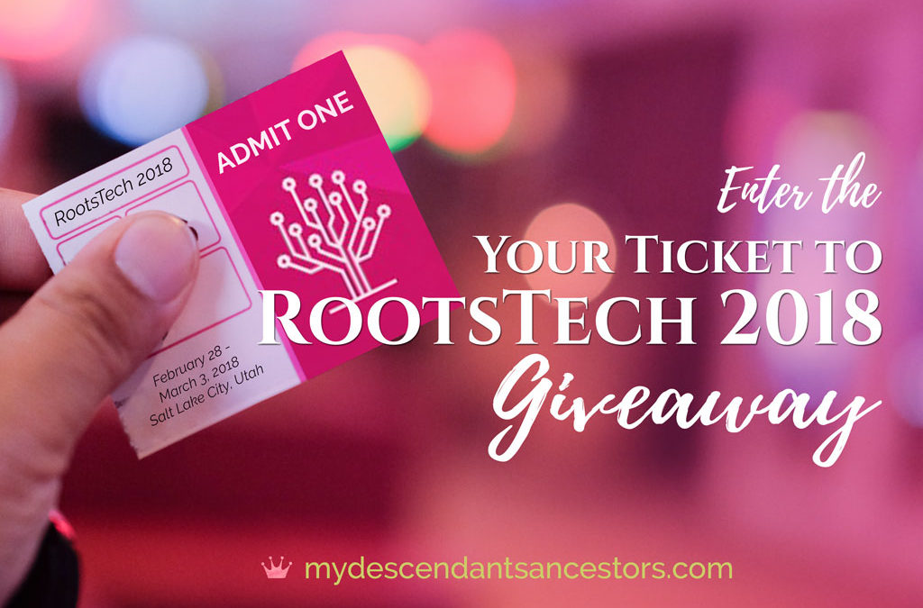 "Enter the ""Your Ticket to RootsTech 2018"" Giveaway"