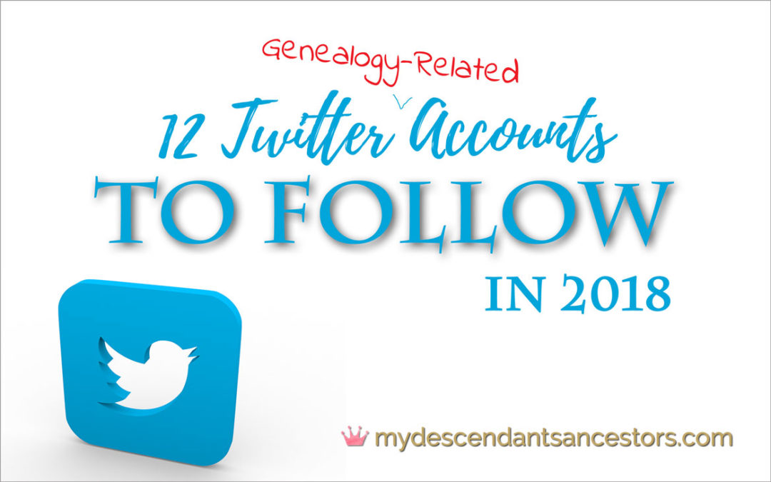 12 Genealogy-Related Twitter Accounts to Follow in 2018